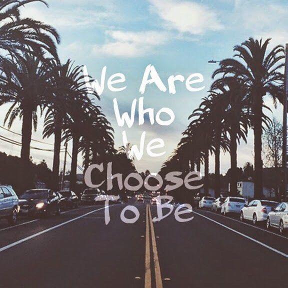 Somos quienes escogemos ser