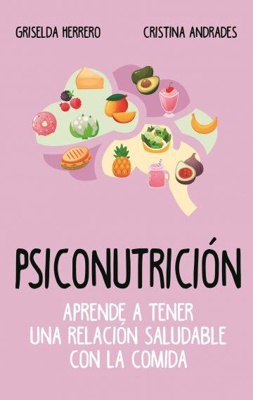 PSICONUTRICIÓN: Aprende a tener una relación saludable con la comida
